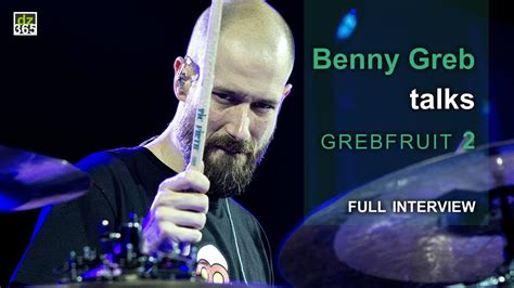Benny Greb Talks Grebfruit 2