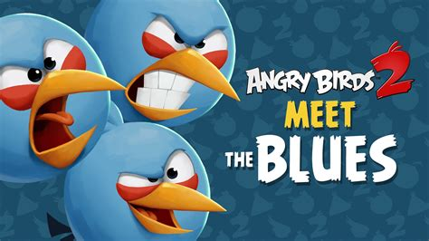 Angry Birds 2  Meet The Blues Cool With Ice! Youtube