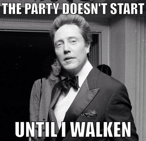 Chris Memes - there s something dangerous about what s f by christopher walken like success