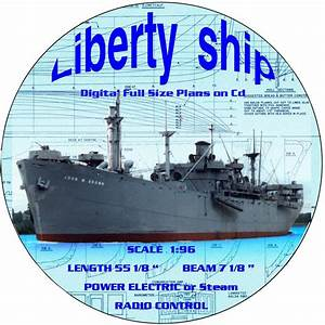 Digital Full Size Plans On Cd Scale 1 96 Liberty Ship