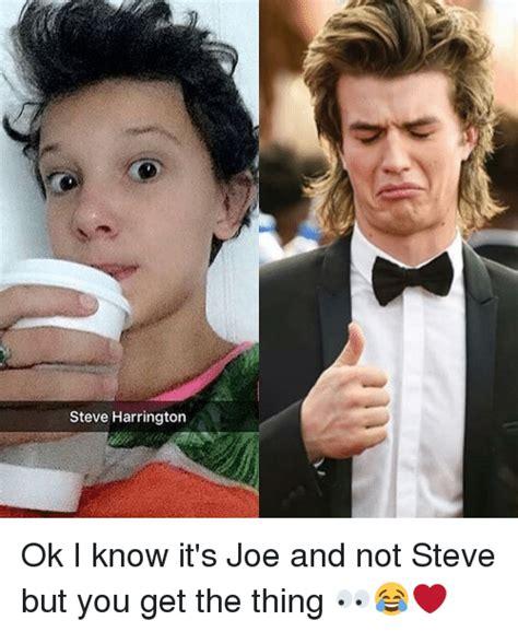 Steve Harrington Memes - steve harrington ok i know it s joe and not steve but you get the thing meme on me me
