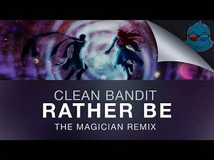 Clean Bandit Rather Be Quotes. QuotesGram