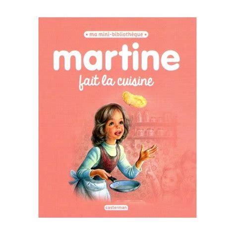 martine fait la cuisine gilbert delahaye martine fait la cuisine livres en famille