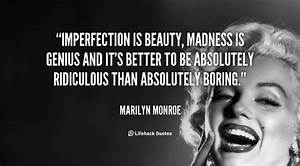 Madness Quotes.... Madness And Brilliance Quotes