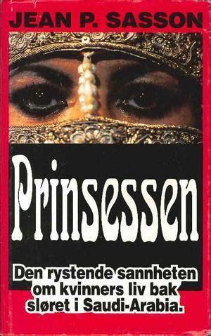 Prinsessen  En Sann Historie Om Livet Bak Sløret I Saudi