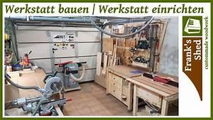 Werkstatt Einrichten Tipps : meine holzwerkstatt werkstatttour werkstatt einrichten selber bauen diy franks shed ~ Orissabook.com Haus und Dekorationen