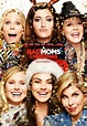 A Bad Moms Christmas (2017) – Dan the Man's Movie Reviews