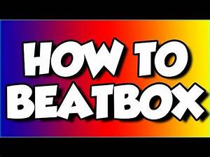 How To Basic : how to beatbox for beginners basic tutorial youtube ~ Buech-reservation.com Haus und Dekorationen