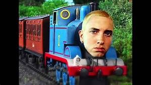 Eminem - Without Me X Thomas The Tank Engine