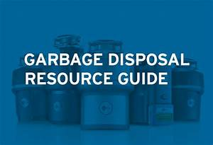 Garbage Disposal Resource Guide  U2013 Rubenstein Supply Company