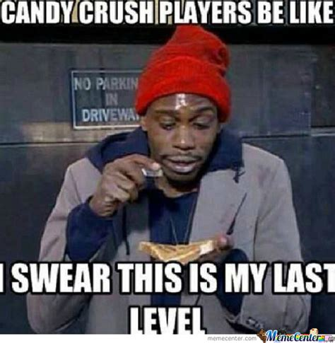 Candy Meme - candy crush players be like by busta43 meme center