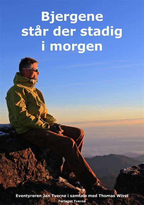 Bjergene står der stadig i morgen af forfatter Jan Tvernø