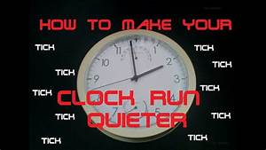 How to Make Your Clock Run Quieter - YouTube