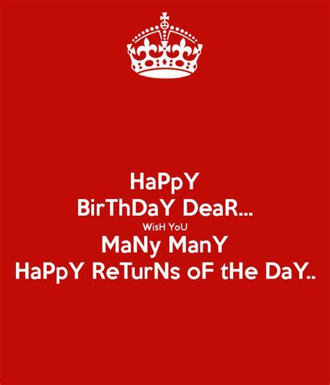 Many Happy Returns by Happy Birthday Dear Wish You Many Many Happy Returns Of