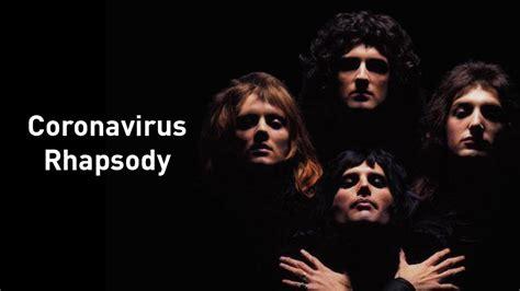 coronavirus parody  queens bohemian rhapsody