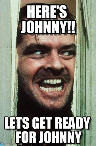 Johnny Meme - here s johnny heres johnny meme on memegen