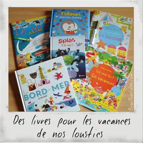 des livres pour les vacances de nos loustics