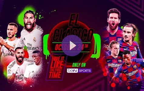 El Clasico: Barcelona vs. Real Madrid - October 24 on beIN ...