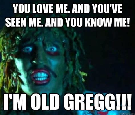 Old Gregg Meme - old school old greg making my pants tight with laughter pinte