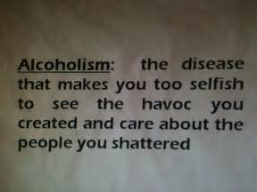 Alcoholism and addiction destroys. So true yet most don't see the ... Alcohol Use, Abuse, And Alcoholism