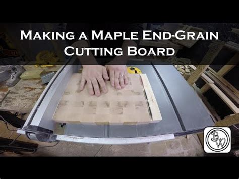 Making A Maple End Grain Cutting Board Youtube