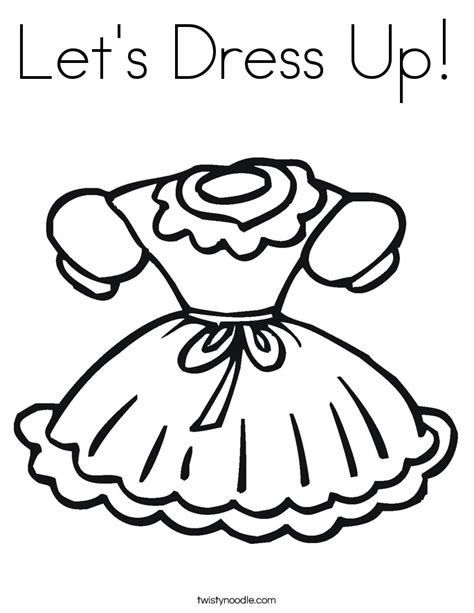 Dress Up Coloring Pages Let S Dress Up Coloring Page Twisty Noodle