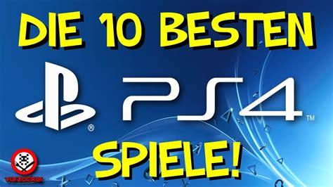 Top 10 Die Besten Spiele Für Ps4 Youtube