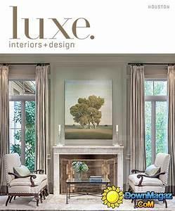 luxe interior design magazine houston edition fall With interior design home edition