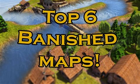 Top 6 Banished Maps And Seeds! Youtube