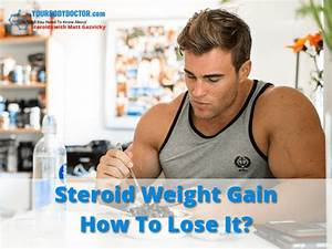 Steroid Weight Gain How To Lose It