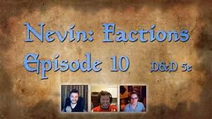 D U0026d 5e - Nevin  Factions Episode 10