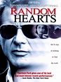 Random Hearts Movie Trailer, Reviews and More | TV Guide