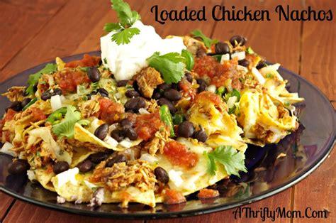 nachos recipes loaded chicken nachos crockpot recipe money saving recipe