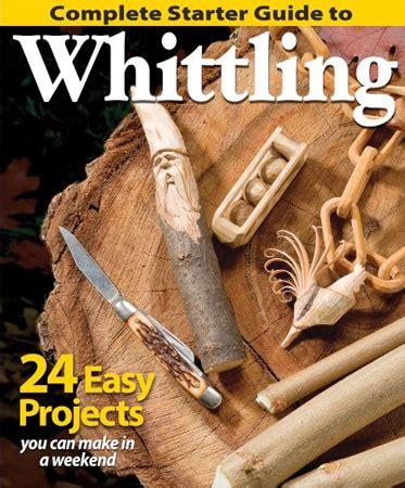 complete starter guide  whittling
