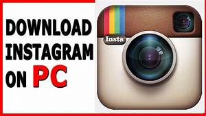 How To Download  Install Instagram On Pc  Laptop Windows 7 8
