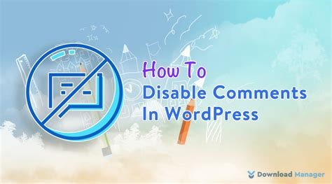 Select download manager control, then and click delete; How To Disable Comments In WordPress - WordPress Download Manager