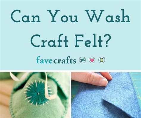 Can You Wash Craft Felt? Favecraftscom
