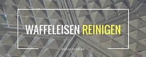 Brotbackautomat Ohne Loch : waffeleisen reinigen tipps tricks zur s uberung ~ Frokenaadalensverden.com Haus und Dekorationen