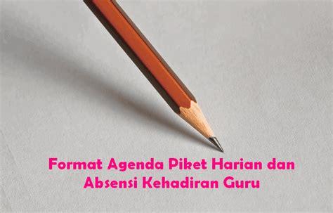 format agenda piket harian  absensi kehadiran guru