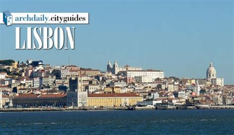 architecture city guide lisbon archdaily