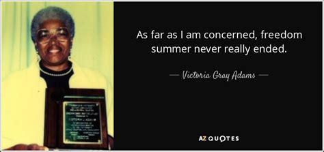 Victoria Gray Adams Quote As Far As I Am Concerned