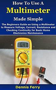 Download How To Use A Multimeter Made Simple  The