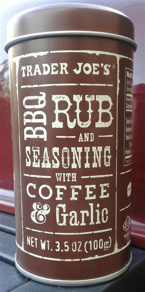 Anyway here is the recipe: Trader Joe's BBQ Rub and Seasoning with Coffee & Garlic | Trader joes, Coffee rub recipe, Bbq rub