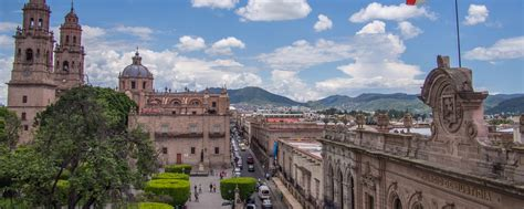 Why Morelia is The Most Beautiful City in Mexico...that ...