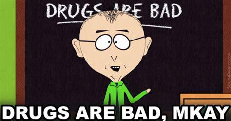 Drugs Are Bad Meme - drugs are bad tumblr