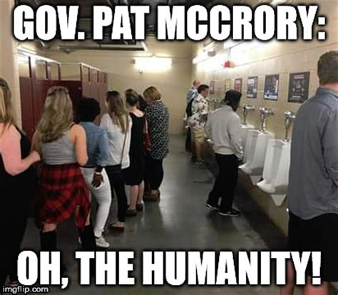 Oh The Humanity Meme - image tagged in pat mccrory transgender trans hb2 imgflip