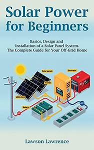 Download Solar Power For Beginners  Basics  Design And