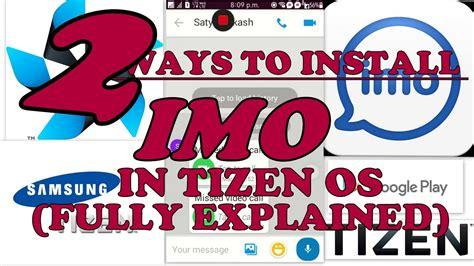 install imo  video calling app  tizen os samsung zzz    acl
