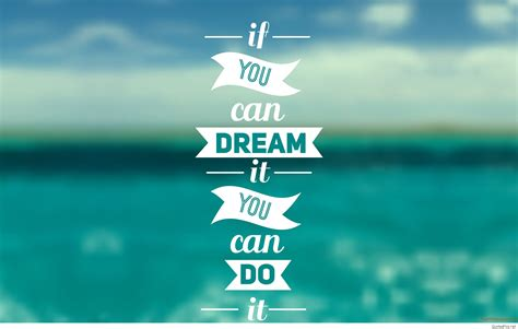 You Can Dream It Quote Wallpaper Hd
