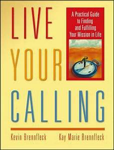 Live Your Calling  A Practical Guide To Finding And